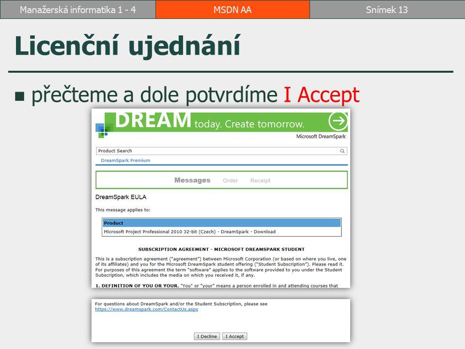 Licenční ujednání přečteme a dole potvrdíme I Accept MSDN AASnímek 13Manažerská informatika 1 - 4
