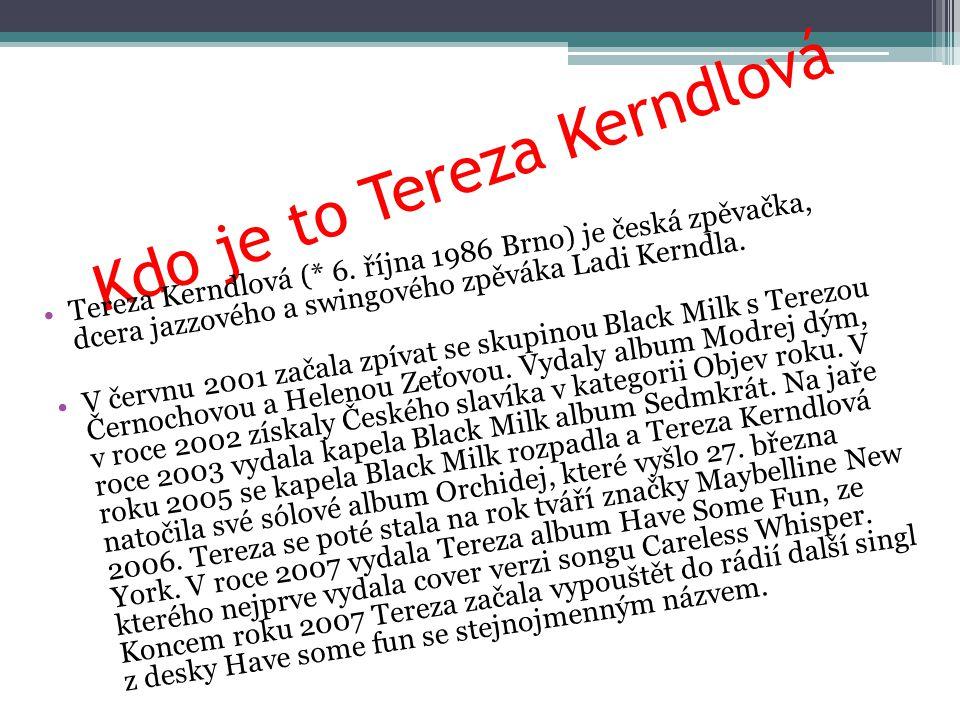 Kdo je to Tereza Kerndlová Tereza Kerndlová (* 6.