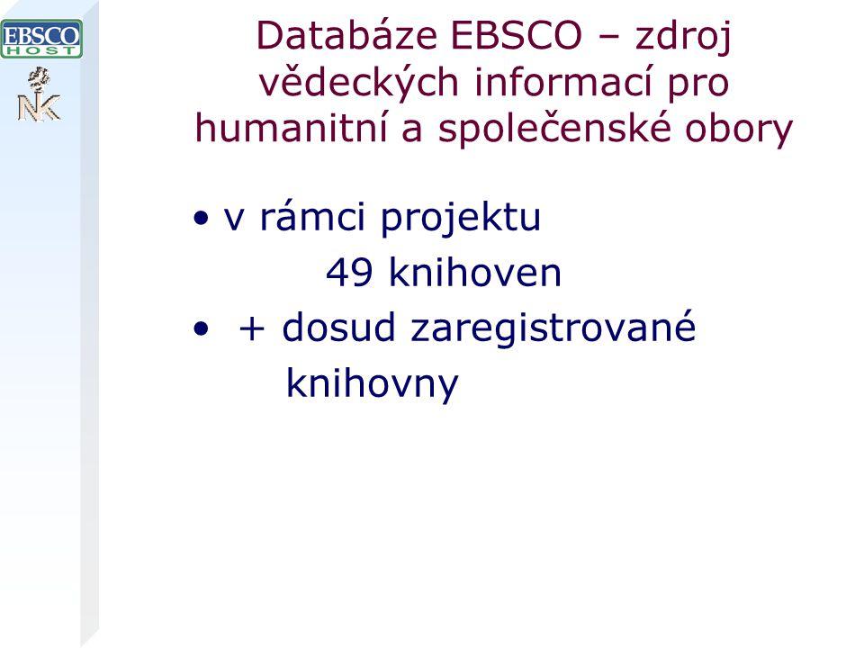 Databáze EBSCO – zdroj vědeckých informací pro humanitní a společenské obory v rámci projektu 49 knihoven + dosud zaregistrované knihovny