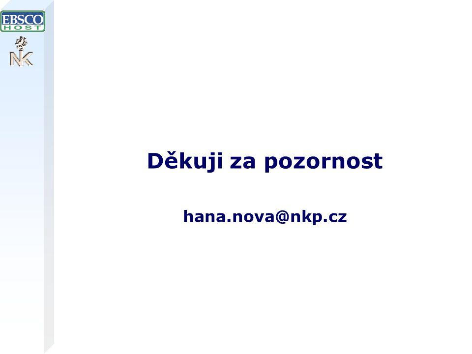 Děkuji za pozornost hana.nova@nkp.cz