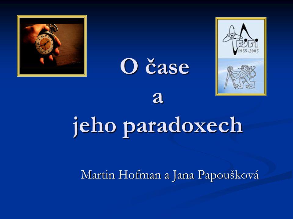 O čase a jeho paradoxech Martin Hofman a Jana Papoušková