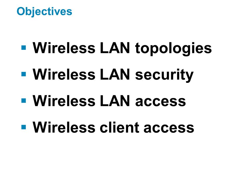 Components and Operations of Wireless LAN Wireless Standards