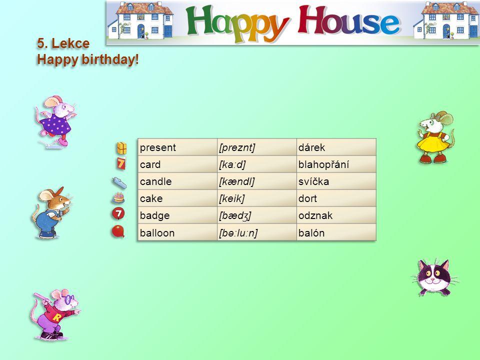 5. Lekce Happy birthday! 5. Lekce Happy birthday!
