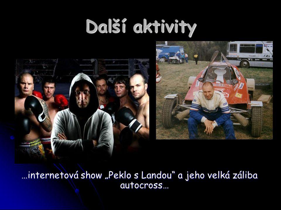 """Další aktivity …internetová show """"Peklo s Landou"""" a jeho velká záliba autocross…"""