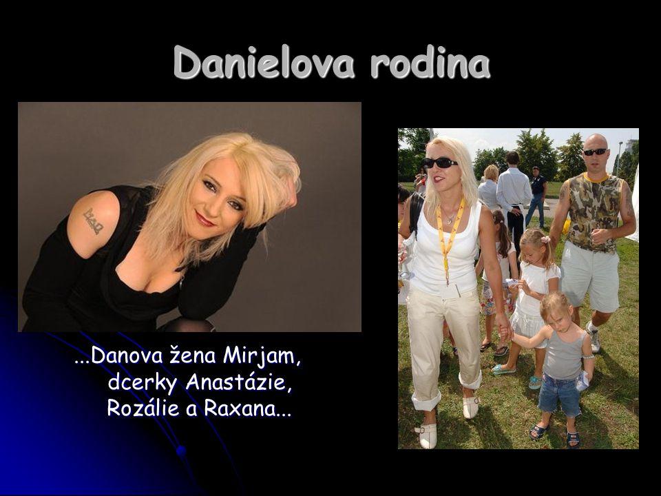 Danielova rodina...Danova žena Mirjam, dcerky Anastázie, Rozálie a Raxana...