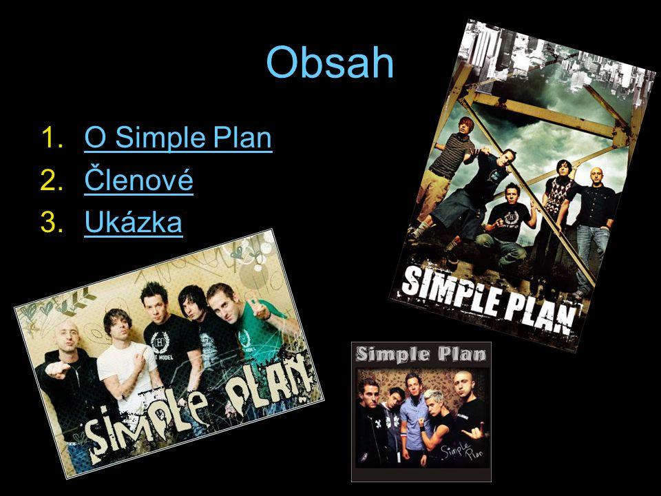 Obsah 1.O Simple PlanO Simple Plan 2.ČlenovéČlenové 3.UkázkaUkázka
