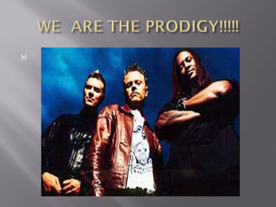  Současní členové jsou Liam Howlett (skladatel/klávesy), Keith Flint (tanečník/zpěvák) a Maxim Reality (MC/zpěvák).