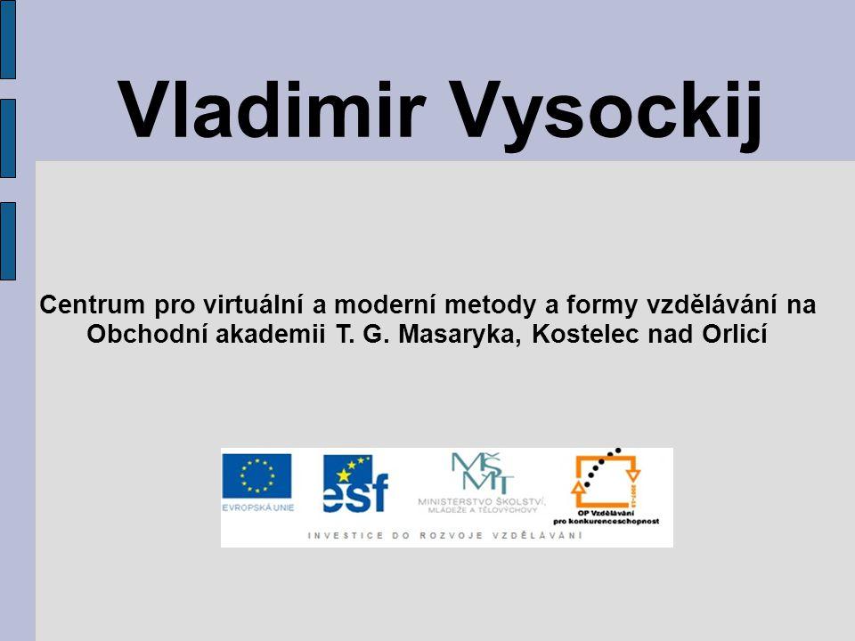 Vladimir Vysockij Centrum pro virtuální a moderní metody a formy vzdělávání na Obchodní akademii T. G. Masaryka, Kostelec nad Orlicí