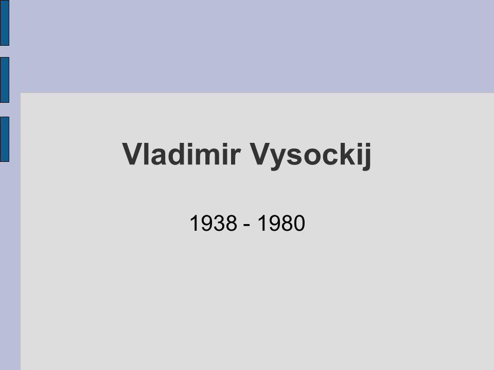 Vladimir Vysockij 1938 - 1980