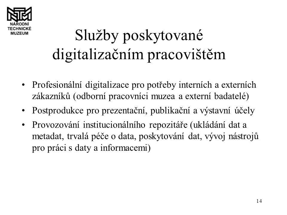 14 Služby poskytované digitalizačním pracovištěm Profesionální digitalizace pro potřeby interních a externích zákazníků (odborní pracovníci muzea a externí badatelé) Postprodukce pro prezentační, publikační a výstavní účely Provozování institucionálního repozitáře (ukládání dat a metadat, trvalá péče o data, poskytování dat, vývoj nástrojů pro práci s daty a informacemi)