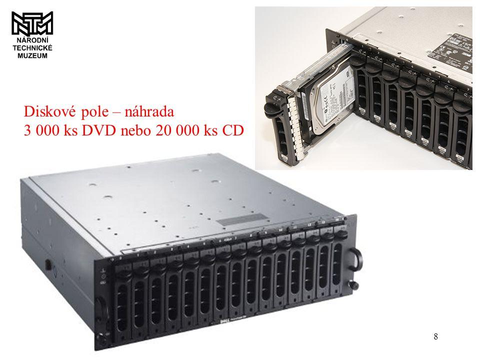 8 Diskové pole – náhrada 3 000 ks DVD nebo 20 000 ks CD