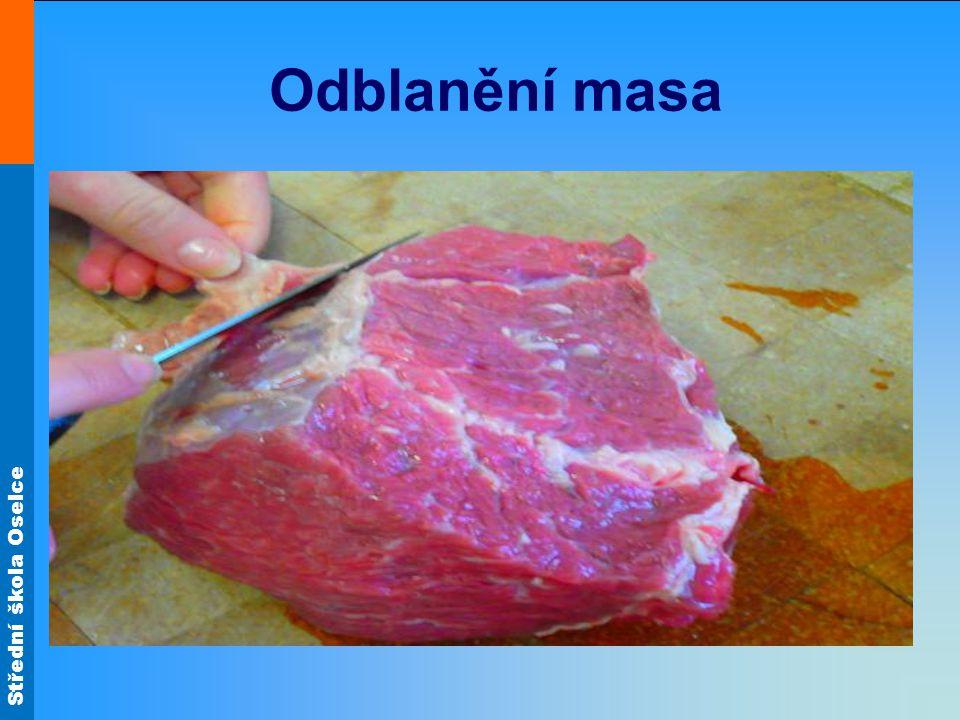 Střední škola Oselce Odblanění masa
