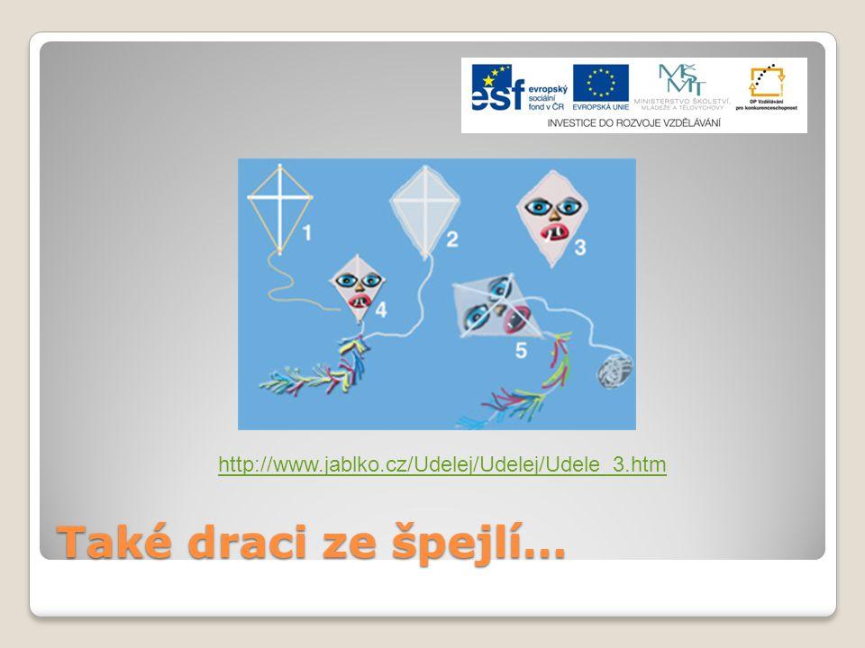 Také draci ze špejlí… http://www.jablko.cz/Udelej/Udelej/Udele_3.htm