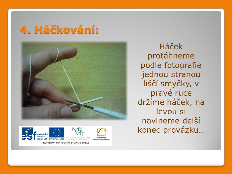 Použité zdroje:  Fotografie prací vlastní  KOCIÁNOVÁ, Lucie a kol.