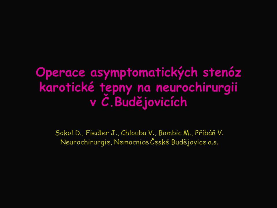 Operace asymptomatických stenóz karotické tepny na neurochirurgii v Č.Budějovicích Sokol D., Fiedler J., Chlouba V., Bombic M., Přibáň V. Neurochirurg