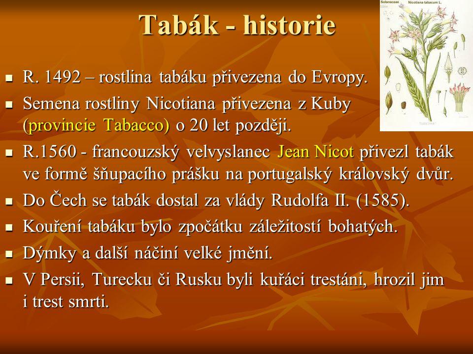 Tabák - historie R.1492 – rostlina tabáku přivezena do Evropy.