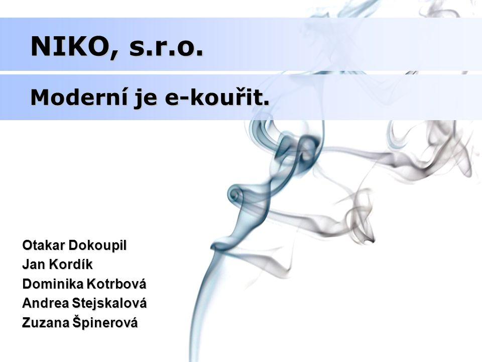 NIKO, s.r.o. Otakar Dokoupil Jan Kordík Dominika Kotrbová Andrea Stejskalová Zuzana Špinerová Moderní je e-kouřit.