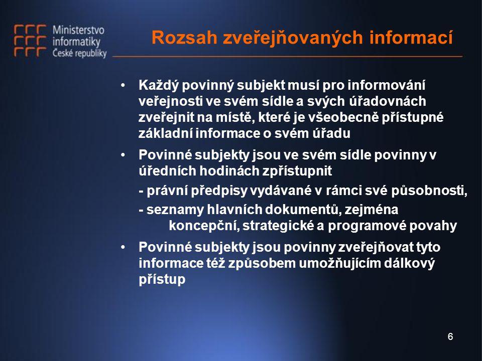 7 Způsob zveřejňování informací Informace jsou poskytovány žadateli zveřejněním nebo na základě žádosti Poskytování informací pokud možno elektronicky a dle podmínek určených Směrnicí Formát a jazyk Poskytování informace, která je součástí většího celku Poskytování informace na základě licenční smlouvy