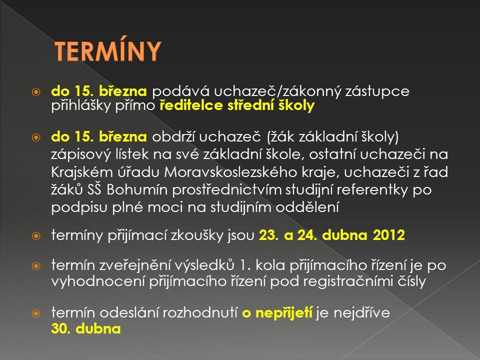  do 15.března podává uchazeč/zákonný zástupce přihlášky přímo ředitelce střední školy  do 15.