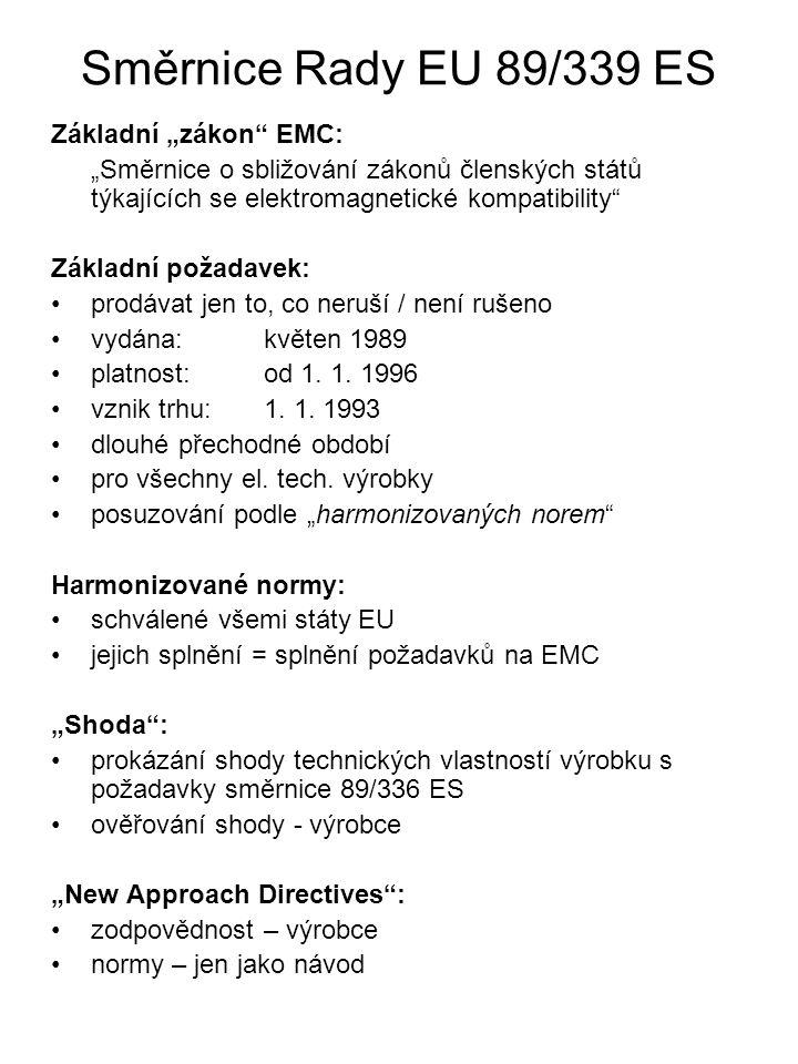 """Směrnice Rady EU 89/339 ES Základní """"zákon"""" EMC: """"Směrnice o sbližování zákonů členských států týkajících se elektromagnetické kompatibility"""" Základní"""