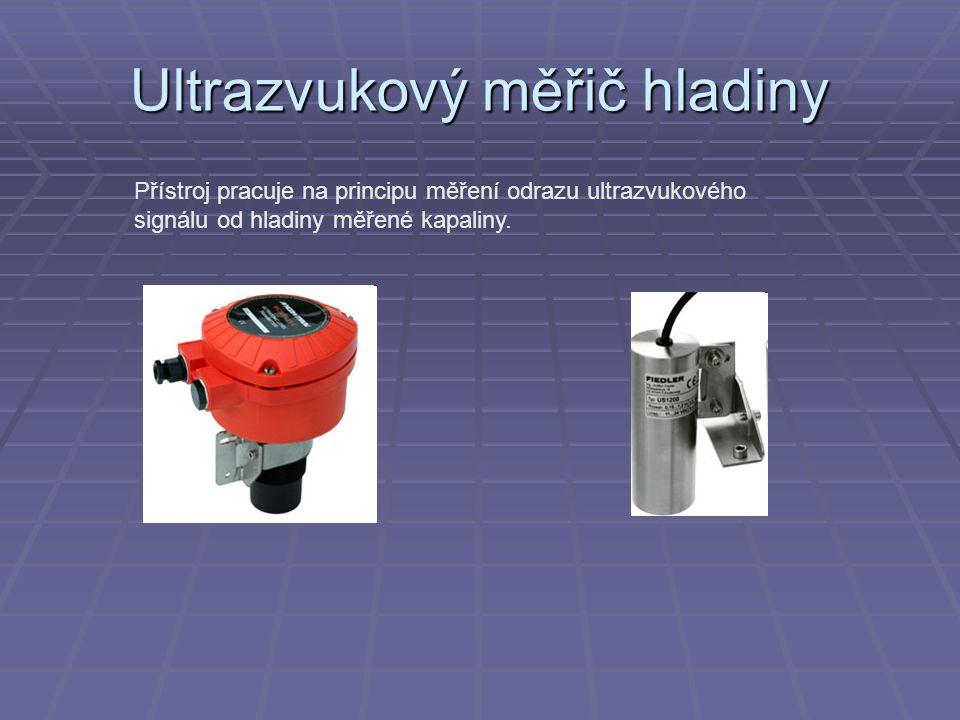 Ultrazvukový měřič hladiny Přístroj pracuje na principu měření odrazu ultrazvukového signálu od hladiny měřené kapaliny.