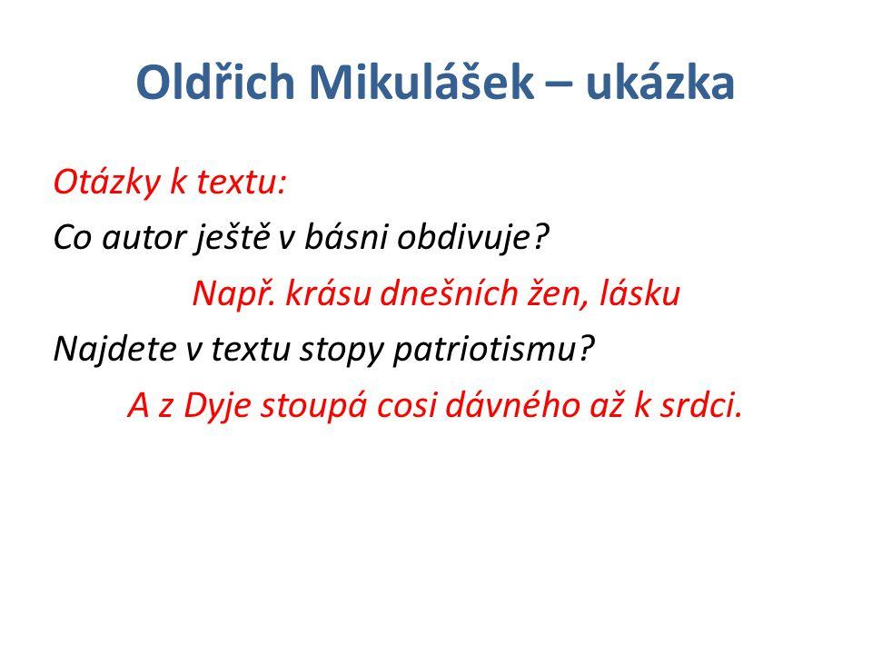 Oldřich Mikulášek – ukázka Otázky k textu: Co autor ještě v básni obdivuje.