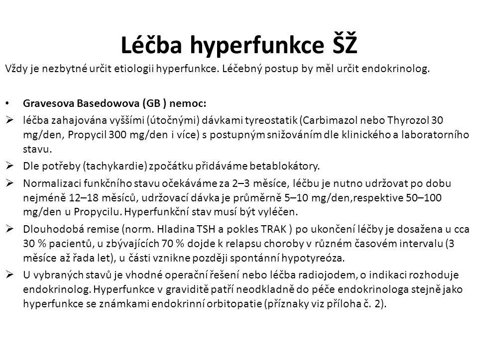Léčba hyperfunkce ŠŽ Vždy je nezbytné určit etiologii hyperfunkce.