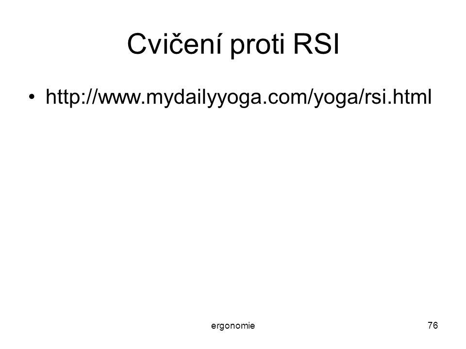 ergonomie76 Cvičení proti RSI http://www.mydailyyoga.com/yoga/rsi.html