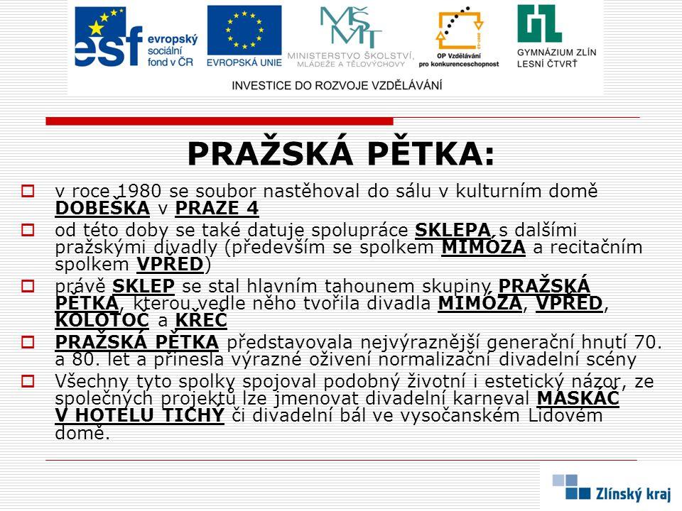 PRAŽSKÁ PĚTKA:  v roce 1980 se soubor nastěhoval do sálu v kulturním domě DOBEŠKA v PRAZE 4  od této doby se také datuje spolupráce SKLEPA s dalšími