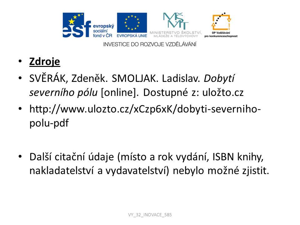 Zdroje SVĚRÁK, Zdeněk.SMOLJAK. Ladislav. Dobytí severního pólu [online].