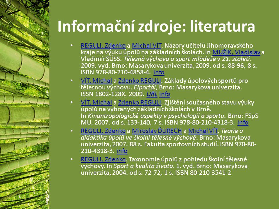 Informační zdroje: literatura REGULI, Zdenko a Michal VÍT.
