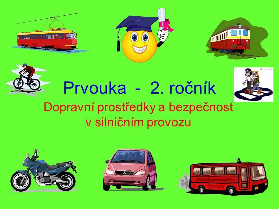 Prvouka - 2. ročník Dopravní prostředky a bezpečnost v silničním provozu