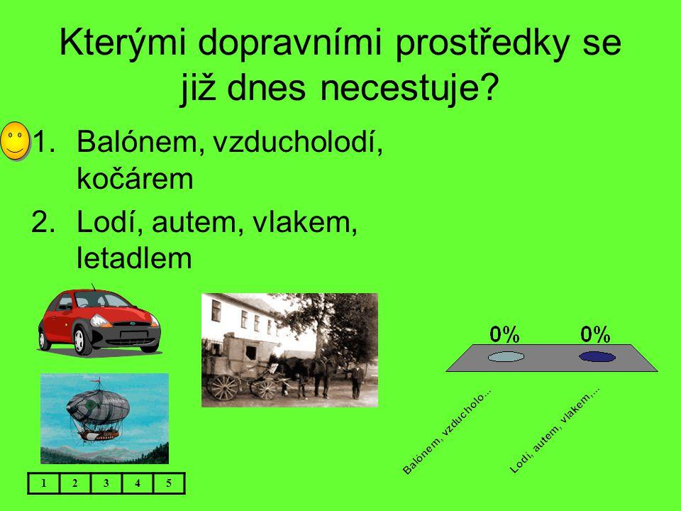 Ve kterém městě v Čechách jezdila první tramvaj? 12345 1.V Českých Budějovicích 2.V Praze 1876 1891