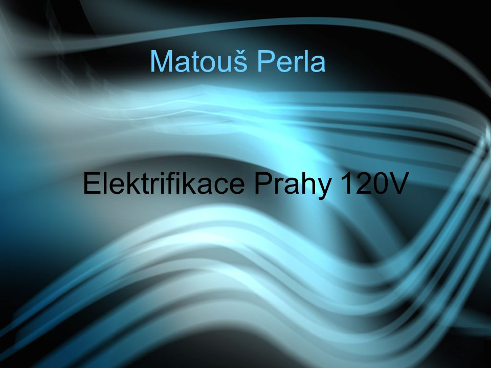Matouš Perla Elektrifikace Prahy 120V