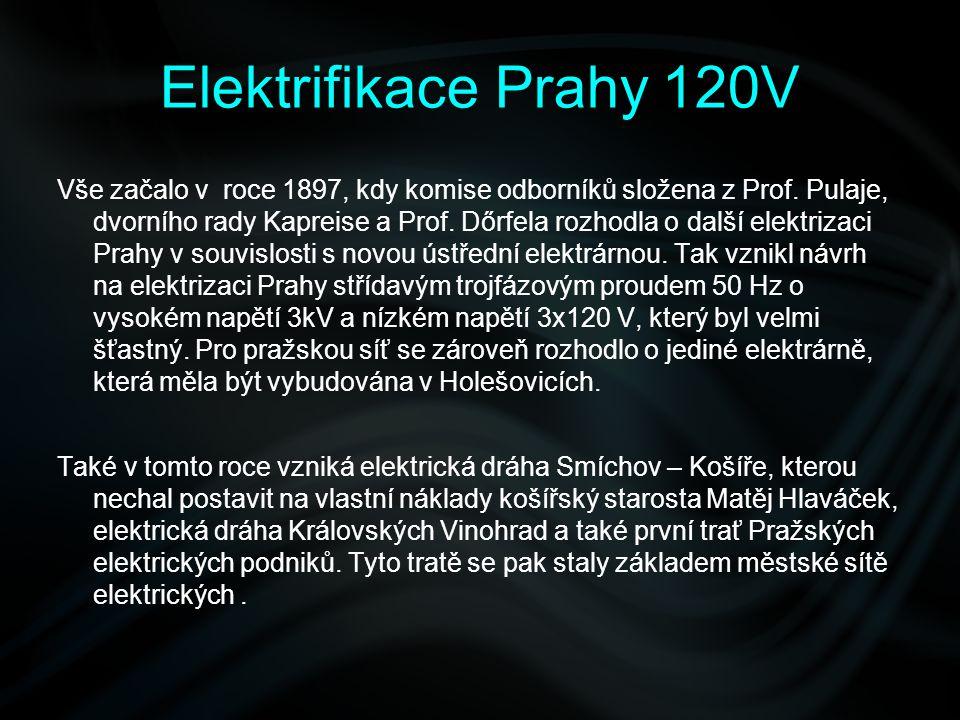 Vše začalo v roce 1897, kdy komise odborníků složena z Prof. Pulaje, dvorního rady Kapreise a Prof. Dőrfela rozhodla o další elektrizaci Prahy v souvi