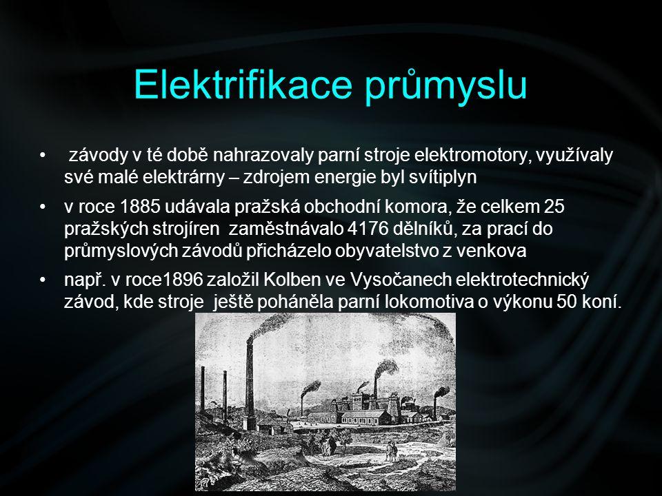 Elektrifikace průmyslu závody v té době nahrazovaly parní stroje elektromotory, využívaly své malé elektrárny – zdrojem energie byl svítiplyn v roce 1
