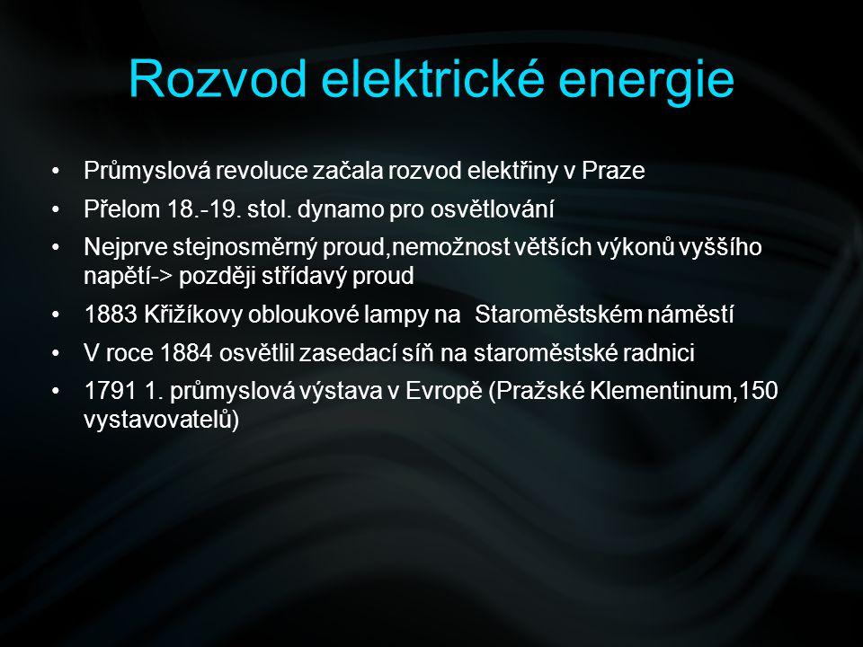 Rozvod elektrické energie 1897 návrh na zavedení elektrizaci Prahy střídavým trojfázovým proudem 50 Hz o vysokém napětí 3kV a nízkém napětí 3x120 V Začátkem roku 1900 mají elektrické podniky již 851 zaměstnanců První světová válka zastavila růst spotřeby pražských odběratelů Během pěti dnů odešlo ze 174 zaměstnanců 86 na frontu Počátkem roku 1917 se spotřebovaly veškeré zásoby uhlí, takže 8.