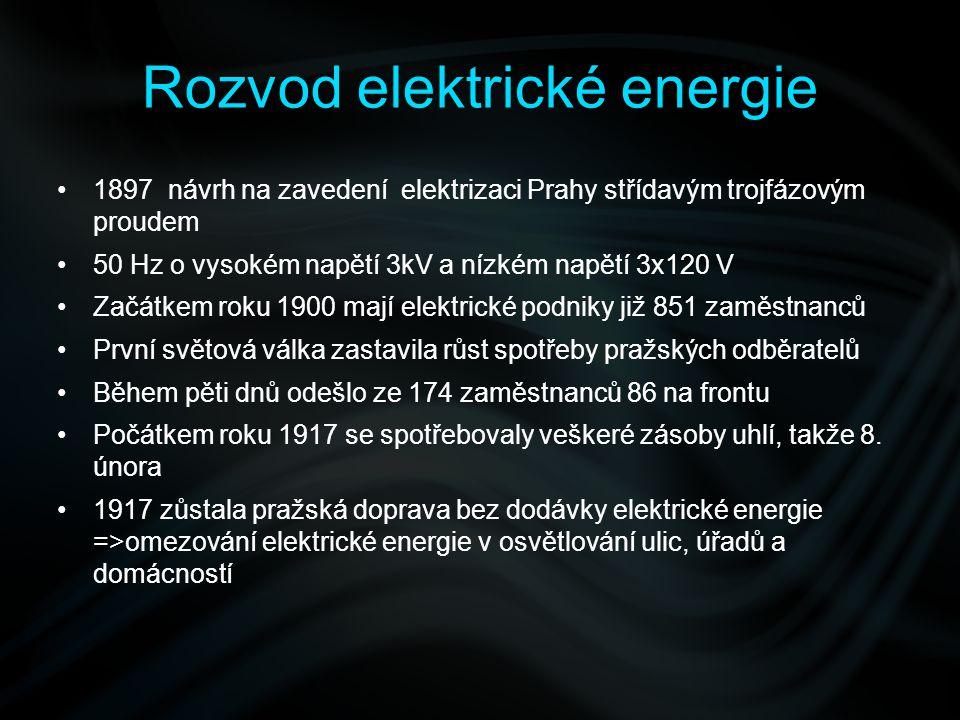 Rozvod elektrické energie 1897 návrh na zavedení elektrizaci Prahy střídavým trojfázovým proudem 50 Hz o vysokém napětí 3kV a nízkém napětí 3x120 V Za