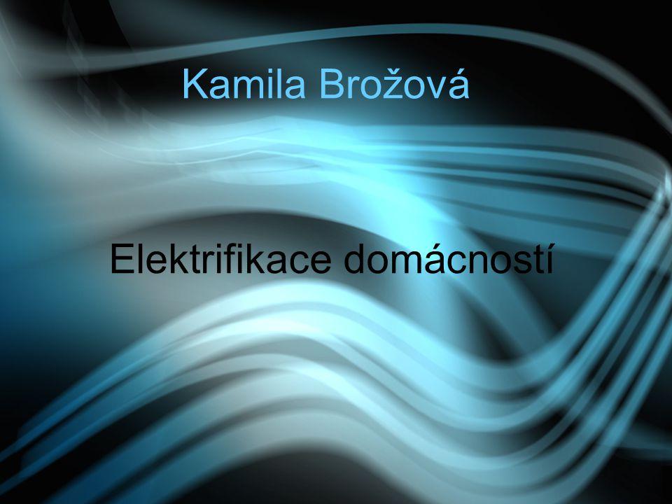 Kamila Brožová Elektrifikace domácností