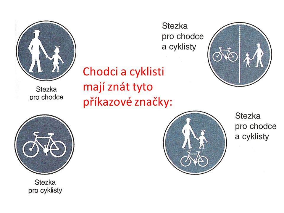 Chodci a cyklisti mají znát tyto příkazové značky: