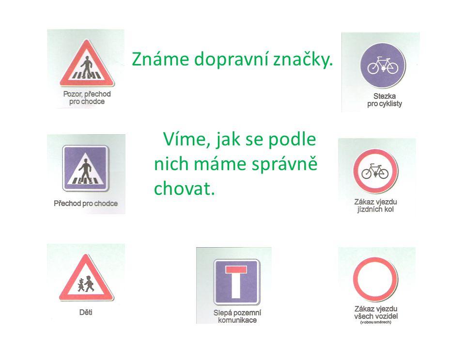 Známe dopravní značky. Víme, jak se podle nich máme správně chovat.