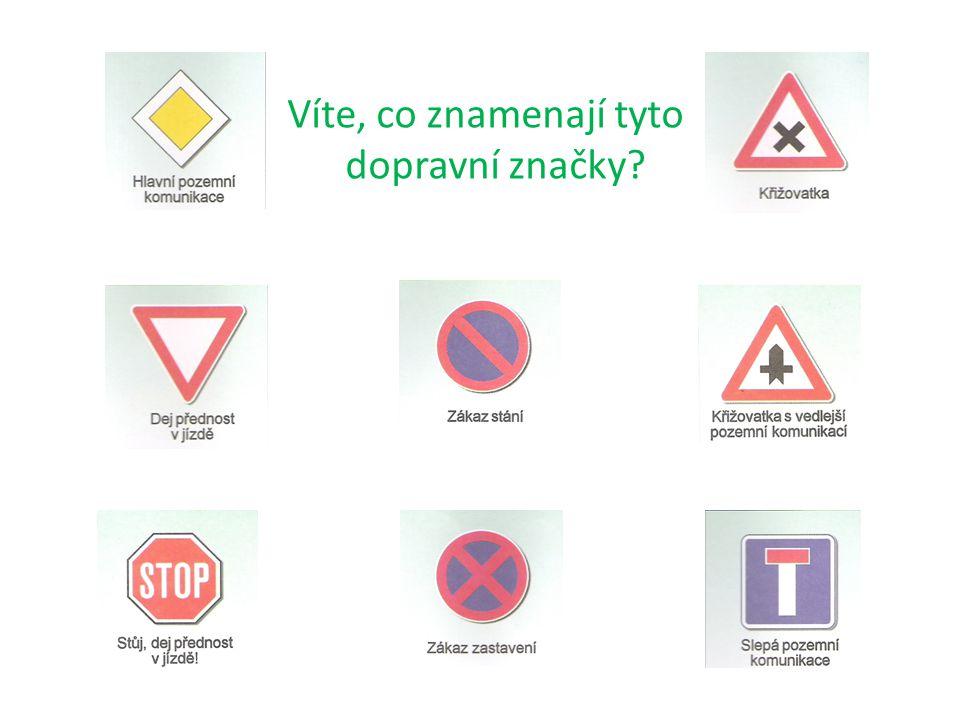 Víte, co znamenají tyto dopravní značky?