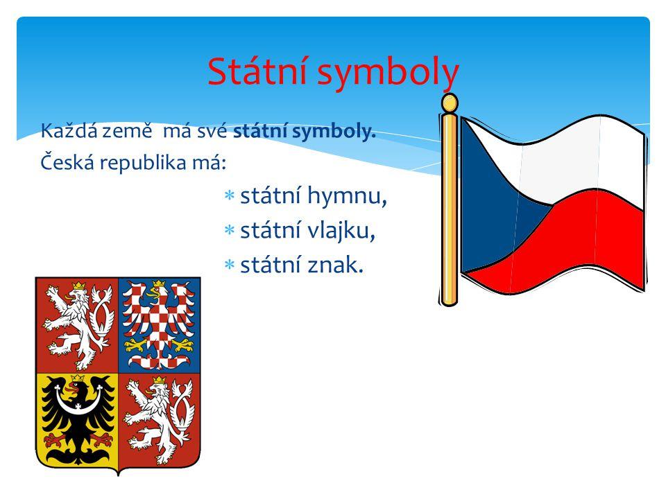 Česká republika s hlavním městem PRAHA. Prahou protéká řeka VLTAVA a na PRAŽSKÉM HRADĚ sídlí prezident republiky VÁCLAV KLAUS. Vlast