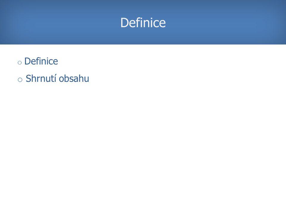 o Definice o Shrnutí obsahu Definice