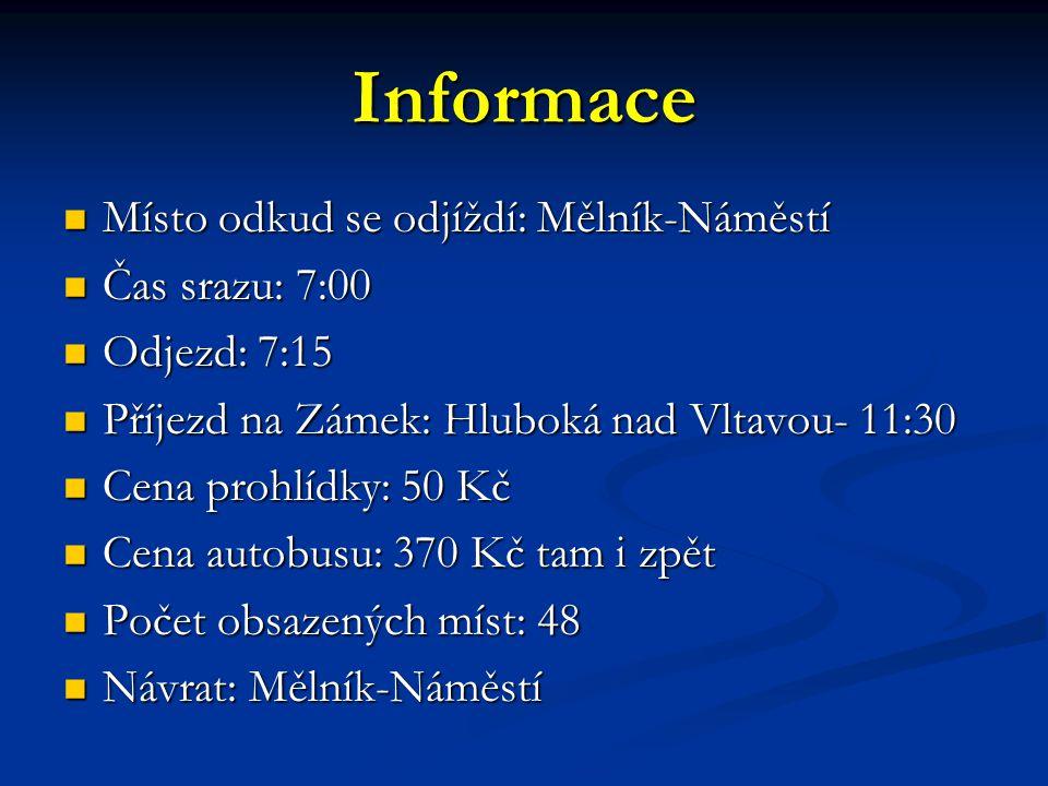 Program výletu Po příjezdu na Zámek, se půjde ve 12:00 hod.