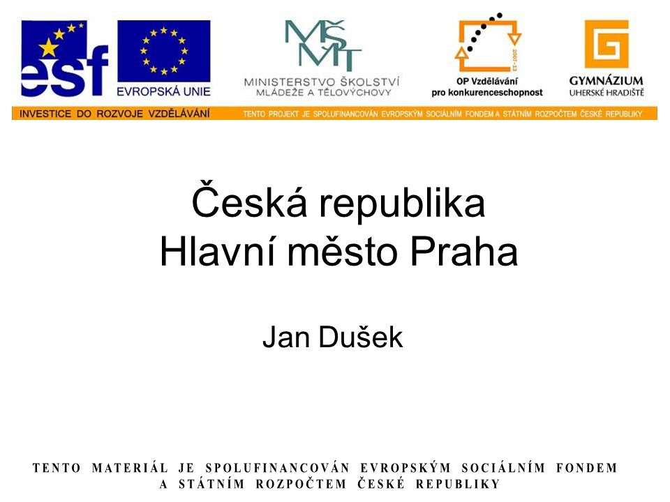Česká republika Hlavní město Praha Jan Dušek