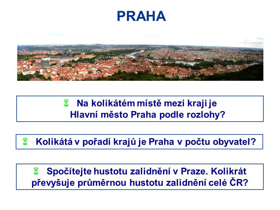 PRAHA  Na kolikátém místě mezi kraji je Hlavní město Praha podle rozlohy?  Kolikátá v pořadí krajů je Praha v počtu obyvatel?  Spočítejte hustotu z