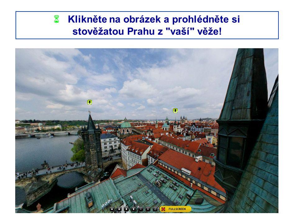 Klikněte na obrázek a prohlédněte si stověžatou Prahu z vaší věže!