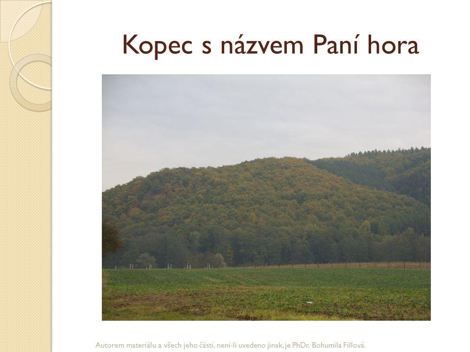 Kopec s názvem Paní hora Autorem materiálu a všech jeho částí, není-li uvedeno jinak, je PhDr. Bohumila Fillová.