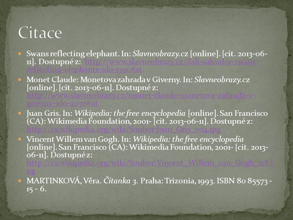 Swans reflecting elephant. In: Slavneobrazy.cz [online]. [cit. 2013-06- 11]. Dostupné z: http://www.slavneobrazy.cz/dali-salvador-swans- reflecting-el